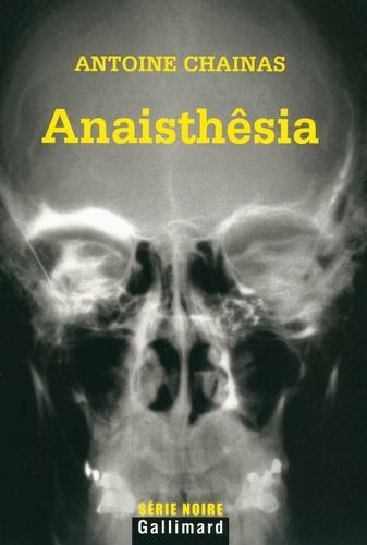 Antoine Chainas - Anaisthêsia.