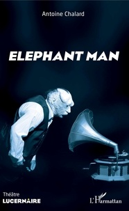 Antoine Chalard - Elephant Man.