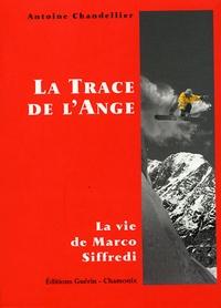 Manuels au format pdf à télécharger La Trace de l'Ange  - La vie de Marco Siffredi 9782911755835 in French