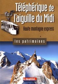 Antoine Chandellier - Téléphérique de l'aiguille du Midi - Haute montagne express.