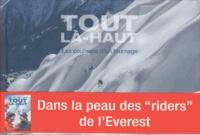 Antoine Chandellier et Pascal Tournaire - Tout là-haut - Les coulisses d'un tournage.