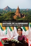 Antoine Charif Sfeir - Histoire de la Birmanie - Des rois de Pagan à Aung San Suu Kyi.