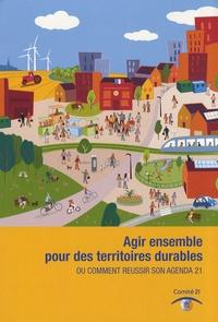 Antoine Charlot - Agir ensemble pour des territoires durables ou comment réussir son Agenda 21.