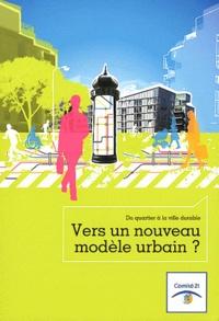 Antoine Charlot - Vers un nouveau modèle urbain ? - Du quartier à la ville durable.