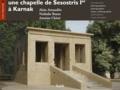Antoine Chéné et Alain Arnaudiès - Une chapelle de Sésostris Ier à Karnak.