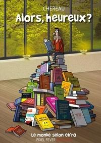 Antoine Chereau - Alors, heureux ?.