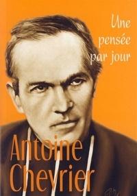 Antoine Chevrier - Antoine Chevrier - Une pensée par jour.