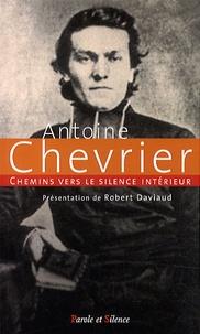 Antoine Chevrier - Chemins vers le silence intérieur.