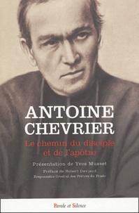 Antoine Chevrier - Le chemin du disciple et de l'apôtre - Textes du fondateur du Prado (1826-1879).
