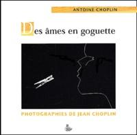 Antoine Choplin - Des âmes en goguette.