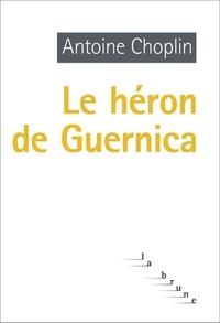 Antoine Choplin - Le héron de Guernica.