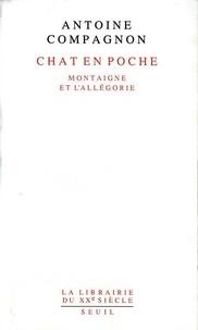 Antoine Compagnon - Chat en poche - Montaigne et l'allégorie.