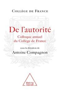 Antoine Compagnon - De l'autorité - Colloque annuel 2007.
