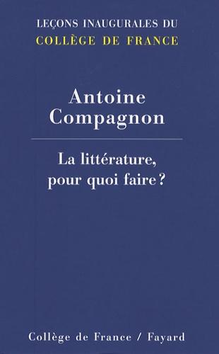 Antoine Compagnon - La littérature, pour quoi faire ?.