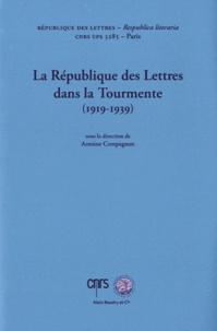 Antoine Compagnon - La République des Lettres dans la Tourmente (1919-1939).