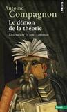 Antoine Compagnon - Le démon de la théorie - Littérature et sens commun.