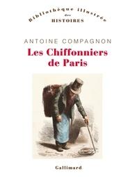 Antoine Compagnon - Les chiffonniers de Paris.