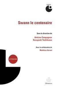 Antoine Compagnon et Kazuyoshi Yoshikawa - Swann le centenaire.