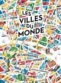 Antoine Corbineau - Les villes du monde - Labyrinthes, voyages.