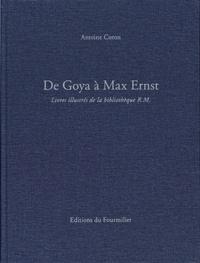 Antoine Coron - De Goya à Max Ernst - Livres illustrés de la bibliothèque R.M..