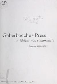 Antoine Coron - Gaberbocchus Press : Un éditeur non conformiste (Londres, 1948-1979).