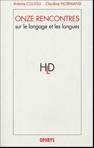 Antoine Culioli et Claudine Normand - Onze rencontres - Sur le langage et les langues.