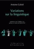 Antoine Culioli - Variations sur la linguistique - Entretiens avec Frédéric Fau.