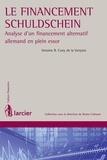 Antoine Cuny de la Verryère - Le financement Schuldschein - Analyse d'un financement alternatif allemand en plein essor.