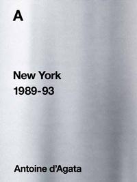 Antoine d' Agata - A - New York 1989-93.