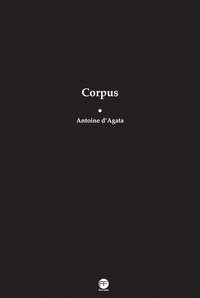 Antoine d' Agata - Corpus.