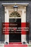 Antoine d' Arjuzon - Les premiers ministres qui ont fait l'Angleterre - De William Pitt à Theresa May.