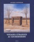 Antoine d' Offenheim - Voyages étranges au Kochersberg - Conversations et impromptus poétiques.