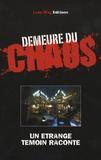 Antoine Dalguerre et Eric Soudan - Demeure du Chaos - Un étrange témoin raconte.