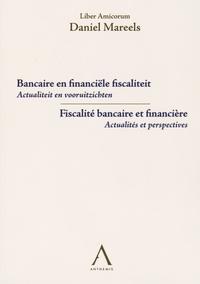 Fiscalité bancaire et financière - Actualités et perspectives - Liber Amicorum Daniel Mareels.pdf