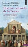 Antoine de Baecque et Françoise Mélonio - Histoire culturelle de la France - Tome 3 : Lumières et Liberté, Les dix-huitième et dix-neuvième siècles.