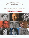 Antoine de Baecque - L'histoire-caméra.