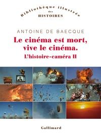 Antoine de Baecque - L'histoire-caméra - Tome 2, Le cinéma est mort, vive le cinéma !.