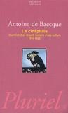 Antoine de Baecque - La cinéphilie - Invention d'un regard, histoire d'une culture 1944-1968.