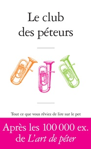 Deedr.fr Le club des péteurs - Tout ce que vous rêviez de lire sur le pet sans oser le demander à Antoine de Baecque Image