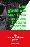 Antoine de Baecque - Les Godillots - Manifeste pour une histoire marchée.