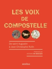 Les voix de Compostelle - Antoine de Baecque |