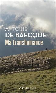 Antoine de Baecque - Ma transhumance - Carnet de routo.