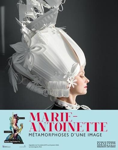 Antoine de Baecque - Marie-Antoinette - Métamorphoses d'une image.