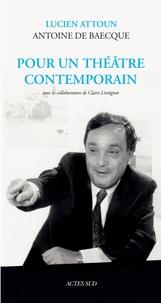Antoine de Baecque et Lucien Attoun - Pour un théâtre contemporain.