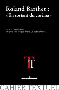 """Antoine de Baecque et Marie Gil - Roland Barthes : """"En sortant du cinéma""""."""