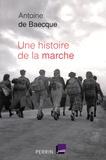 Antoine de Baecque - Une histoire de la marche.