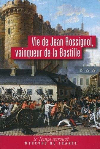 Vie de Jean Rossignol. Vainqueur de la Bastille