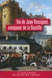 Antoine de Baecque - Vie de Jean Rossignol - Vainqueur de la Bastille.