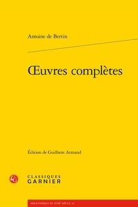 Antoine de Bertin - Oeuvres complètes.