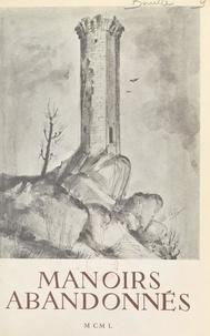 Antoine de Bouillé et Philippe Kaeppelin - Manoirs abandonnés - Étude d'histoire locale.